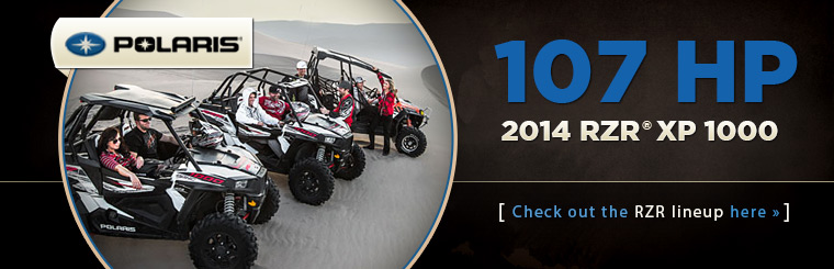 Check out the Polaris RZR® lineup, including the 2014 RZR® XP 1000.
