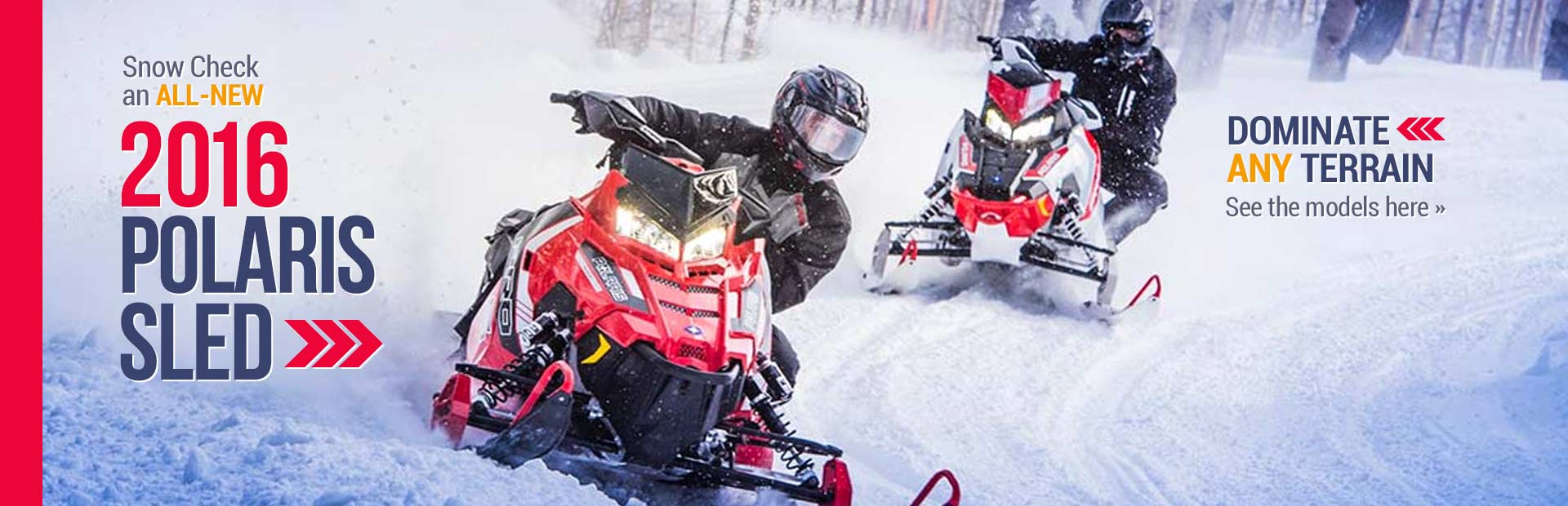 Polaris Snow Check: Click here to view the 2016 models.