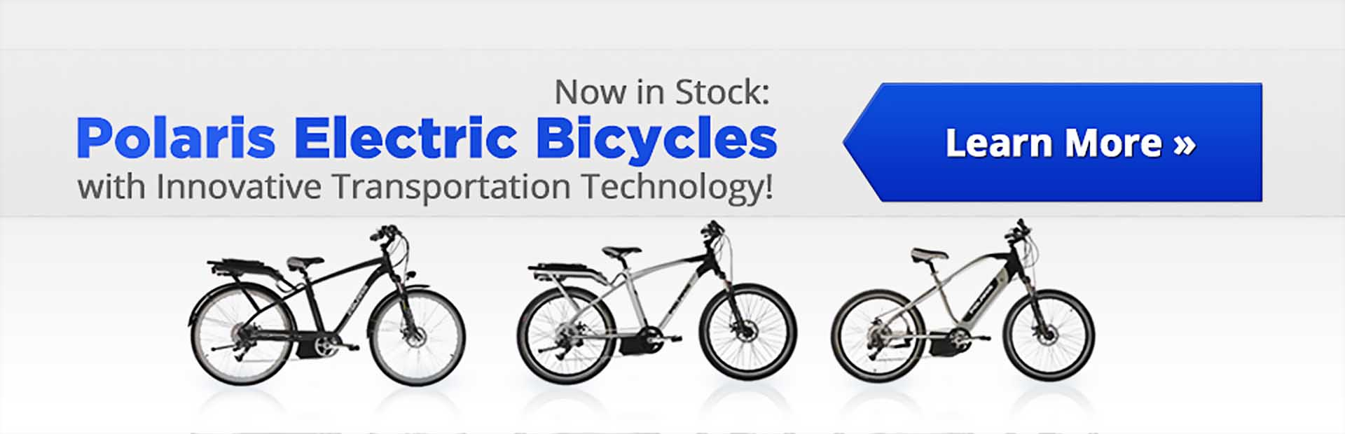 Polaris electric bicycles are now in stock! Click here to view the models.