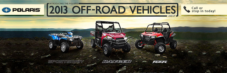 Click here to view the 2013 Polaris off-road vehicles.
