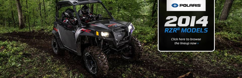 Click here to view the 2014 Polaris RZR models.