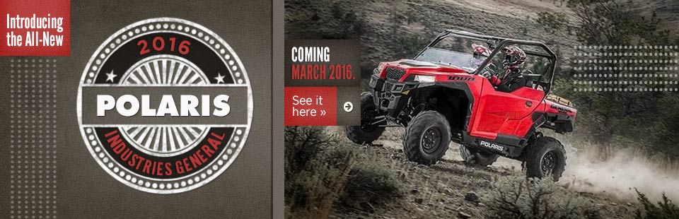 Introducing the All-New 2016 Polaris Industries GENERAL: Click here to view the model.