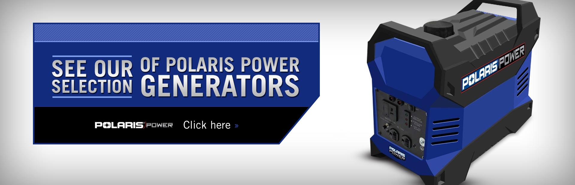 Polaris Power Generators: Click here to view the models.