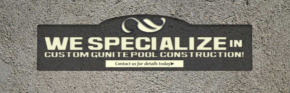 We specialize custom gunite pool construction. Click here to contact us.