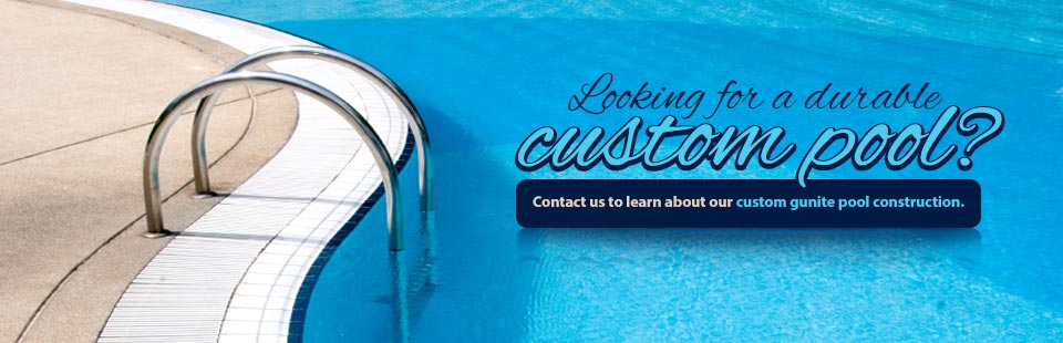Contact us to learn about our custom gunite pool construction.