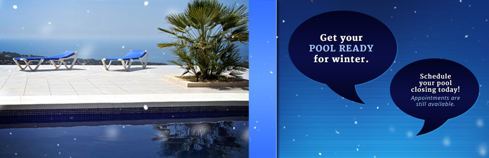Schedule your pool closing today! Appointments are still available.
