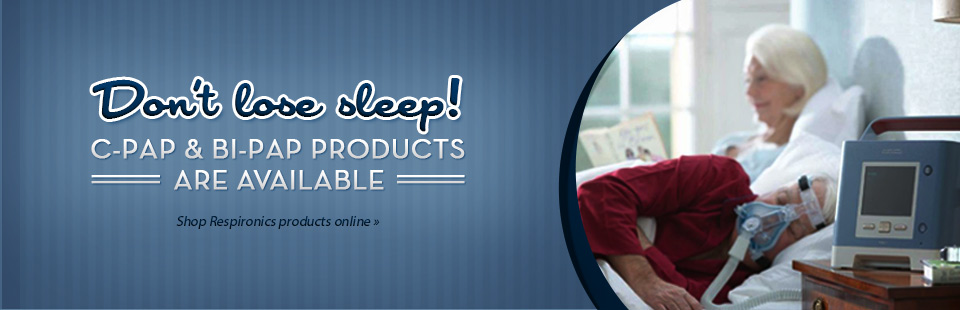 Click here to shop for Respironics CPAP and BiPAP products.