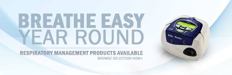 Breathe easy year-round! Click here to browse our selection of respiratory management products.