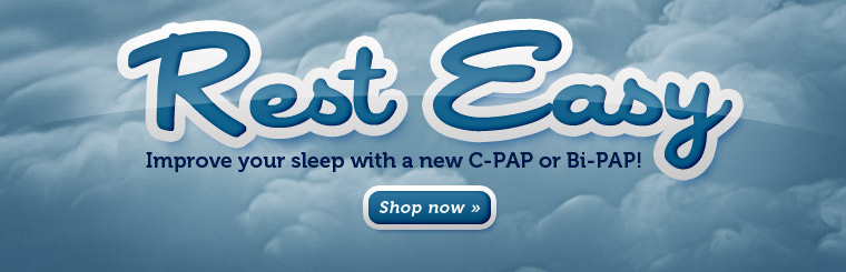 Click here to shop for C-PAP and Bi-PAP products.