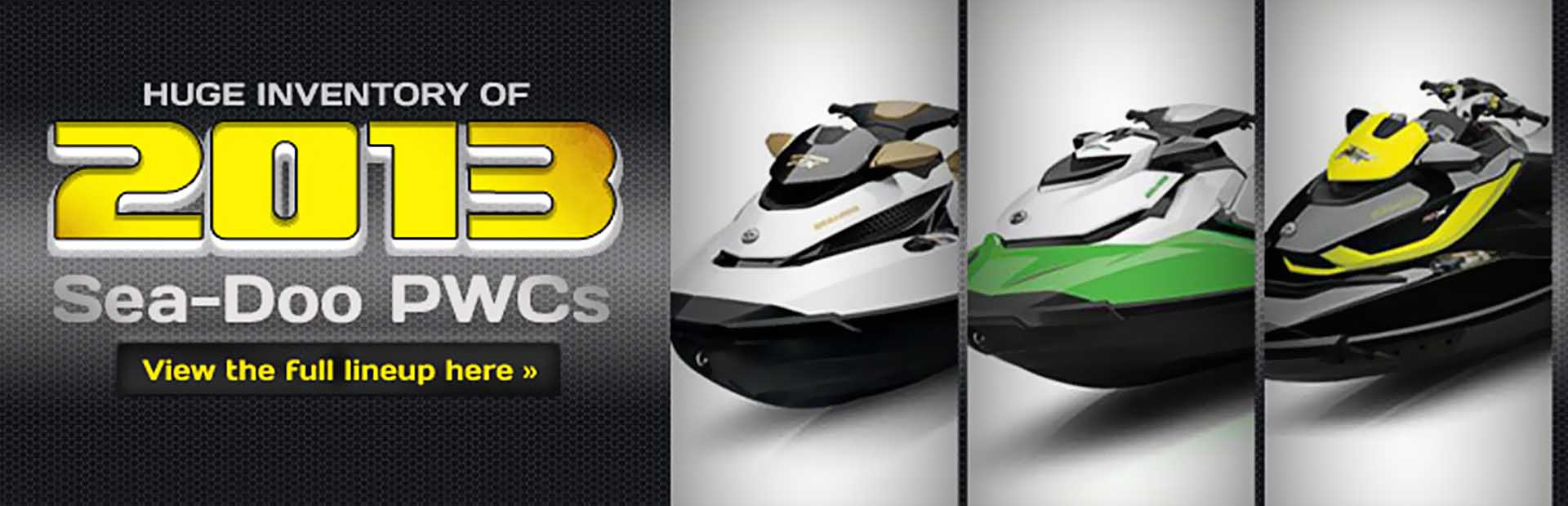 Click here to view the 2013 Sea-Doo PWCs.