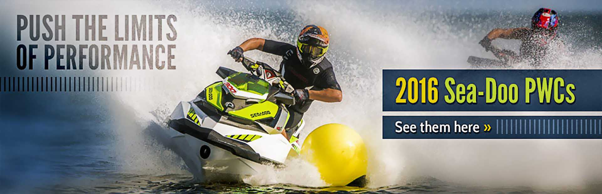 2016 Sea-Doo PWCs: Click here to view the models.