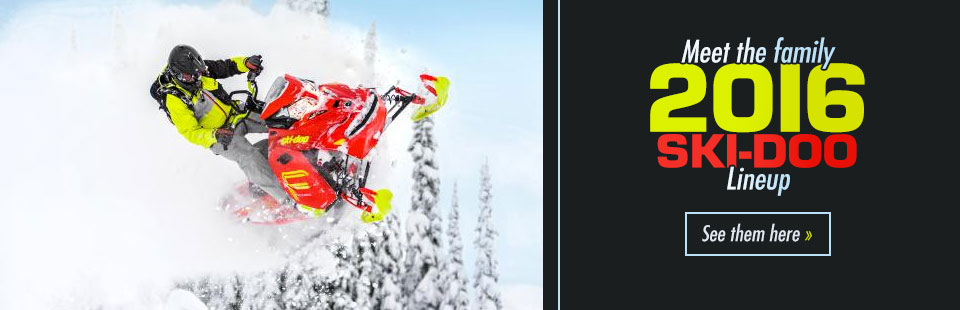 Click here to view the 2016 Ski-Doo lineup.
