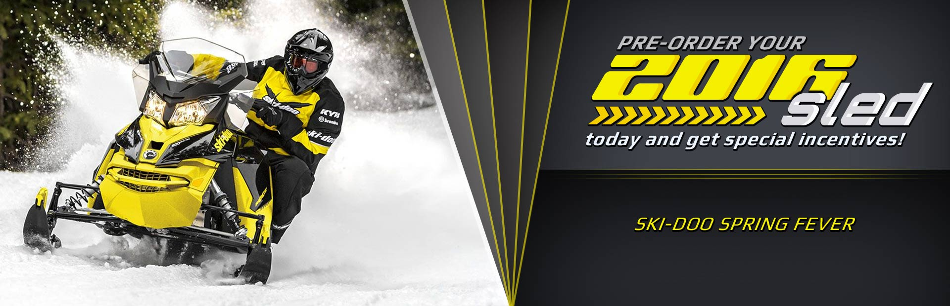 Ski-Doo Spring Fever: Pre-order your 2016 sled today and get special incentives!