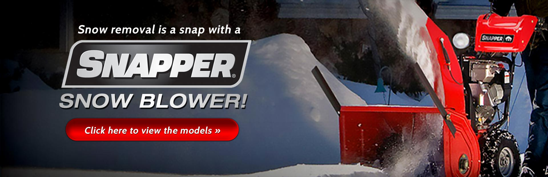 Click here to view Snapper snow blowers.