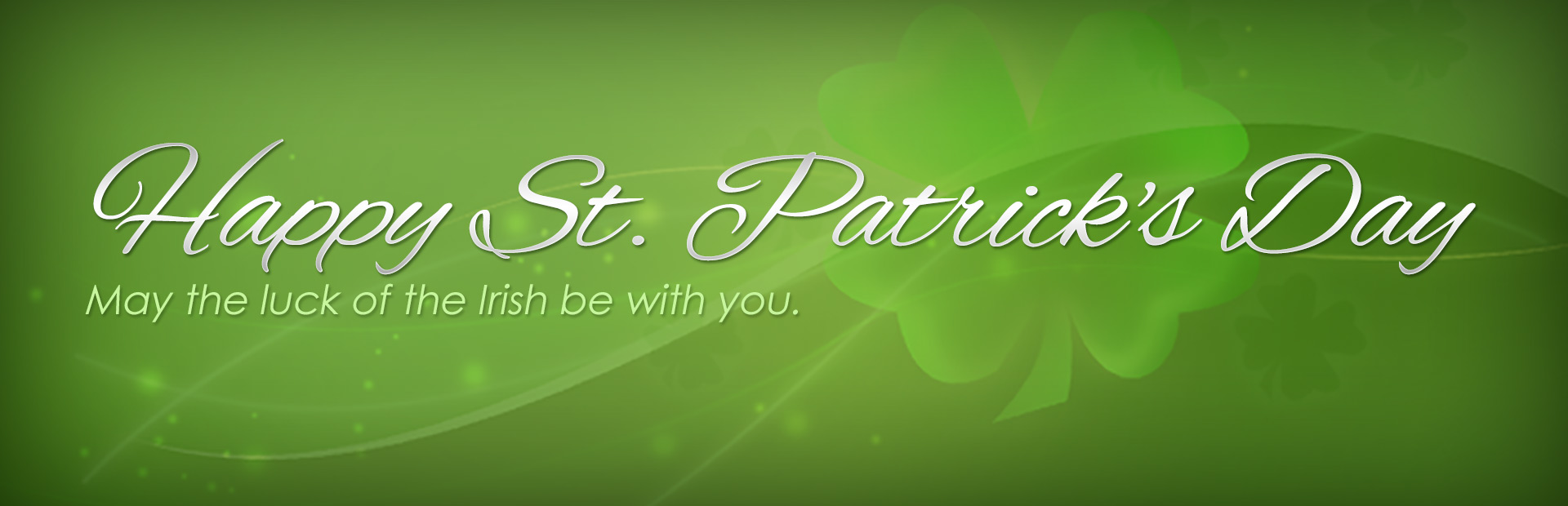 Happy St. Patrick's Day! May the luck of the Irish be with you.