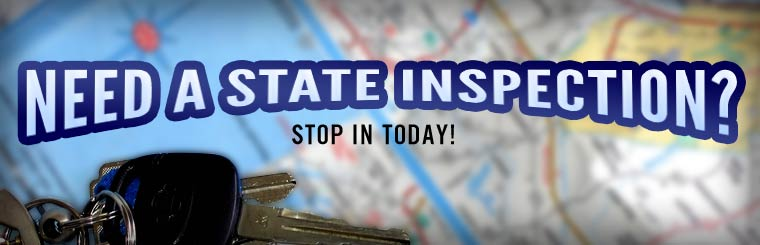 Stop in today for a state inspection.