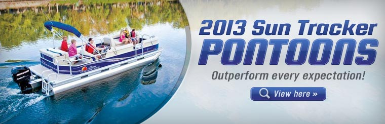 Click here to view the 2013 Sun Tracker pontoons.