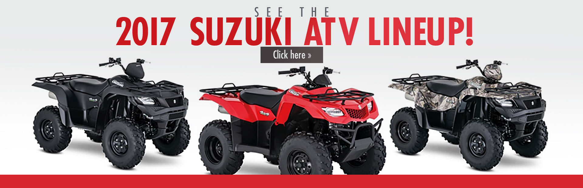 Click here to see the 2017 Suzuki ATV lineup!