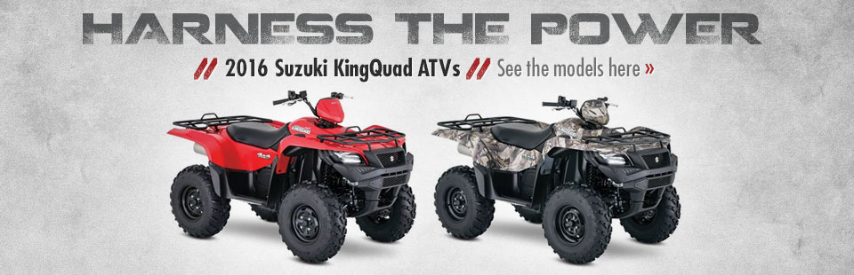 2016 Suzuki KingQuad ATVs: Click here to view the models.