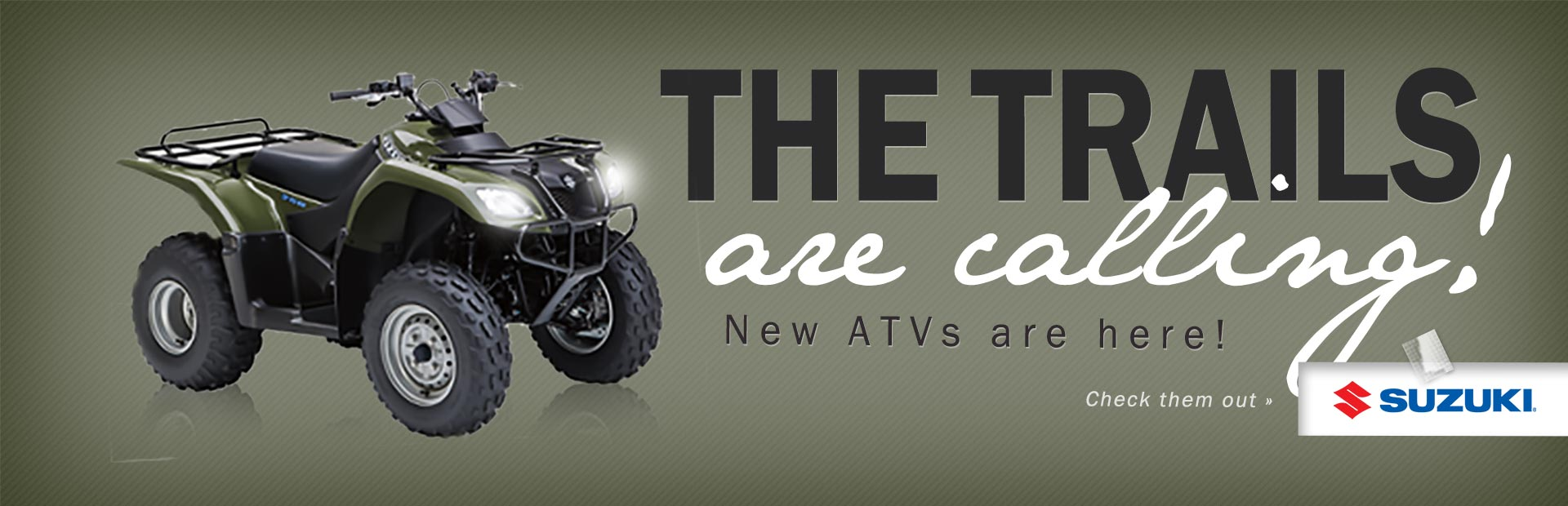 The trails are calling! Click here to check out new ATVs.