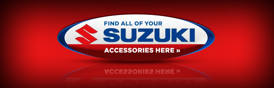 Find all of your Suzuki accessories here! Click now to shop.