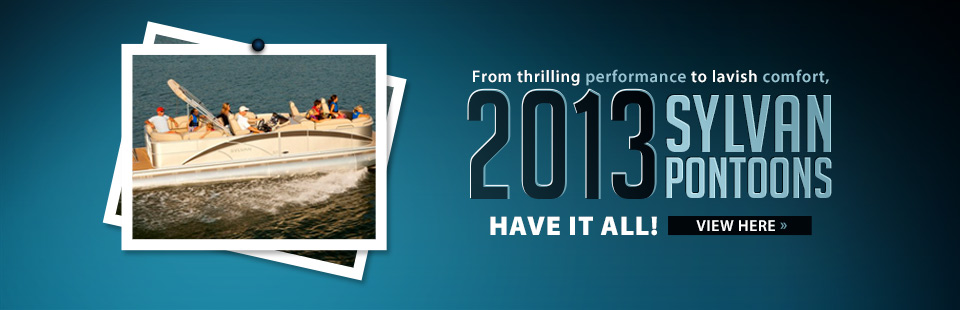 Click here to view the 2013 Sylvan pontoons.