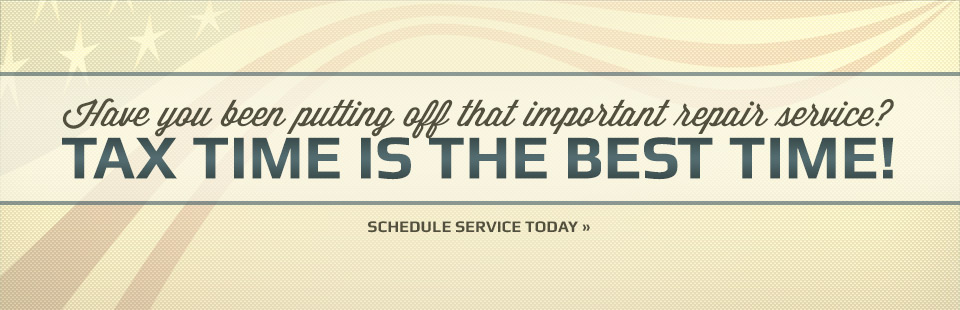 Tax time is the best time for important repair services!