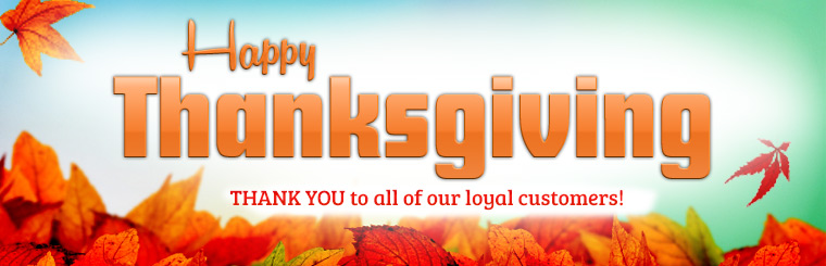 Happy Thanksgiving! Thank you to all of our loyal customers!