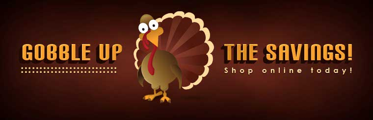 Gobble up the savings! Shop online today!