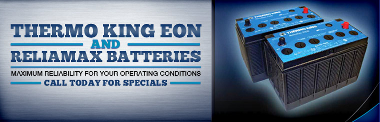 Thermo King EON and ReliaMax Batteries: Call for specials.