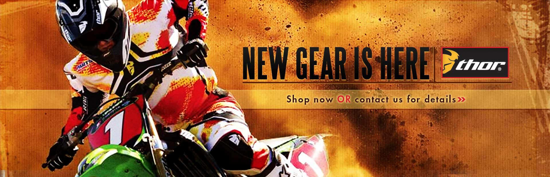 Shop for new Thor gear here or contact us for details.