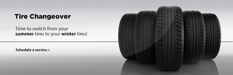 It's time to switch from your summer tires to your winter tires! Click here to schedule a service.