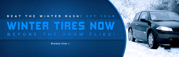 Get your winter tires now before the snow flies! Click here to browse tires.