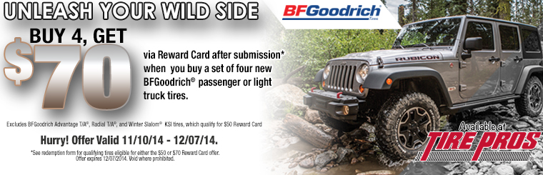 BFGoodrich® Buy 4 and Get $70 Offer: Click here for details.
