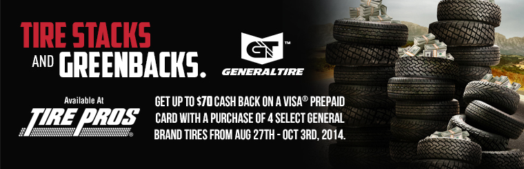 "General Tire ""Tire Stacks and Greenbacks"" Promotion: Click here for details."