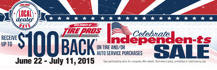 Tire Pros Celebrate the Independen-ts Sale: Click here for details.