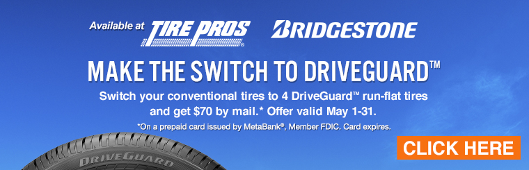 Get $70 by mail when you switch your conventional tires to 4 DriveGuard™ run-flat tires.