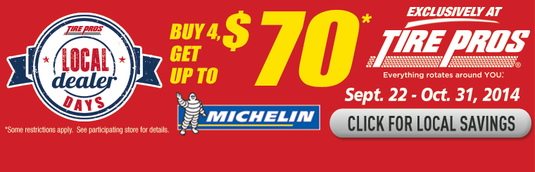 Tire Pros Local Dealer Days Michelin® Offer: Click here for details.