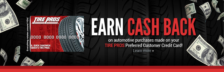 Tire Pros Preferred Customer Credit Card: Click here to learn more.