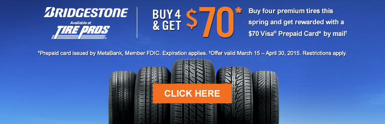 Tire Pros Bridgestone Buy 4 & Get $70 Offer: Contact us for details.