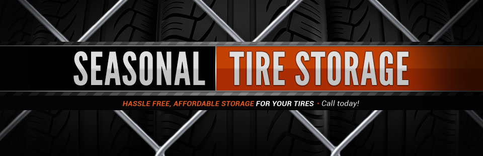 Seasonal tire storage is available. Call today to learn more.