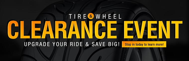 Tire & Wheel Clearance Event: Stop in today to learn more!
