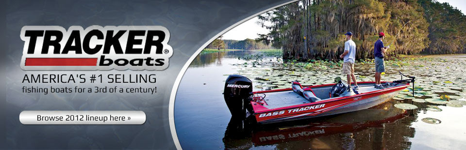 Click here to view 2012 Tracker boats!