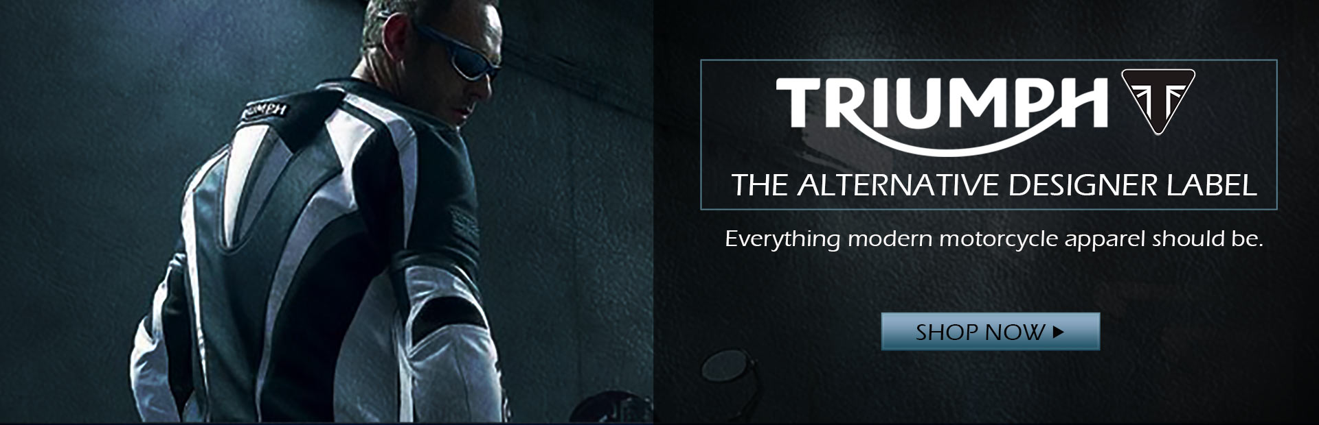 Triumph is the alternative designer label. It is everything modern motorcycle apparel should be.