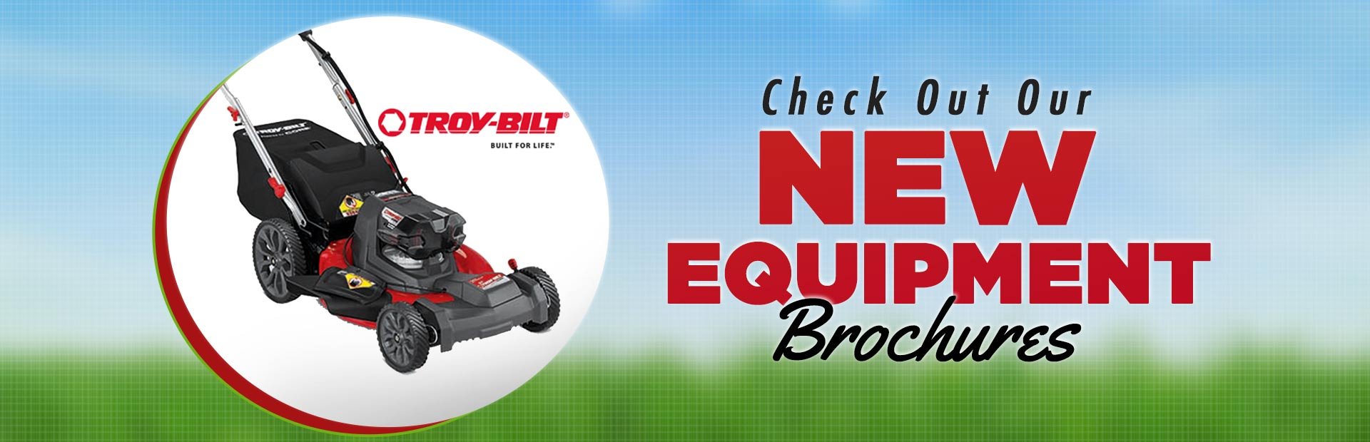 New Troy-Bilt Equipment: Click here to view our brochures.