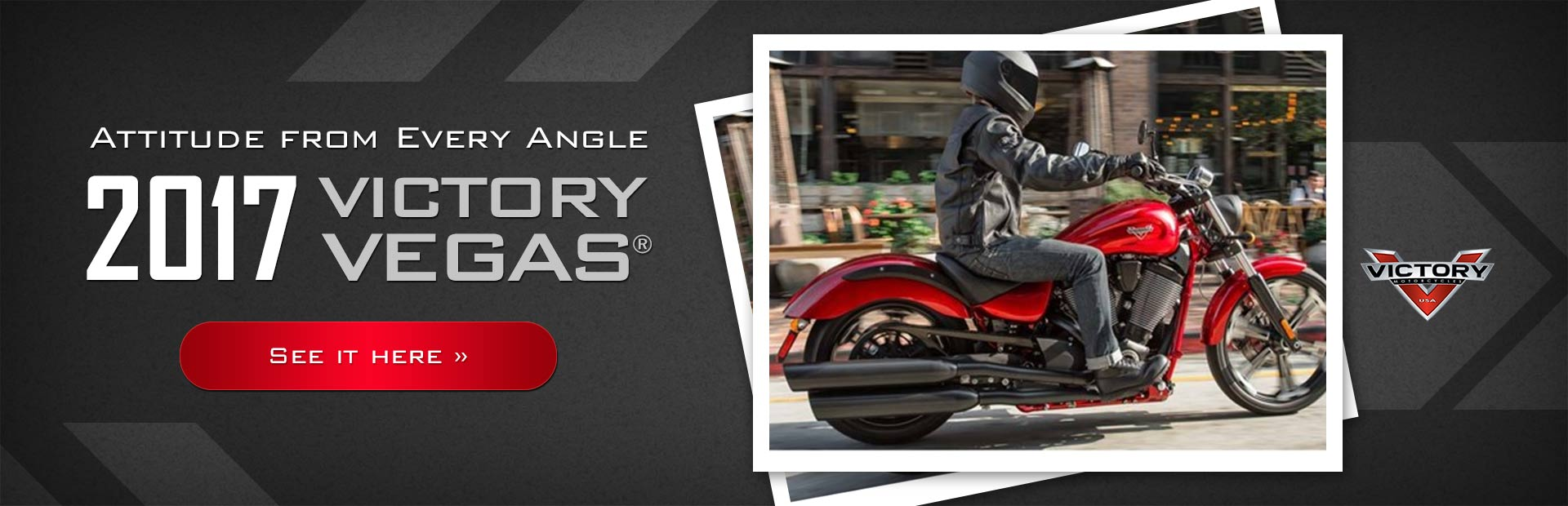 2017 Victory Vegas®: Click here to view the model.