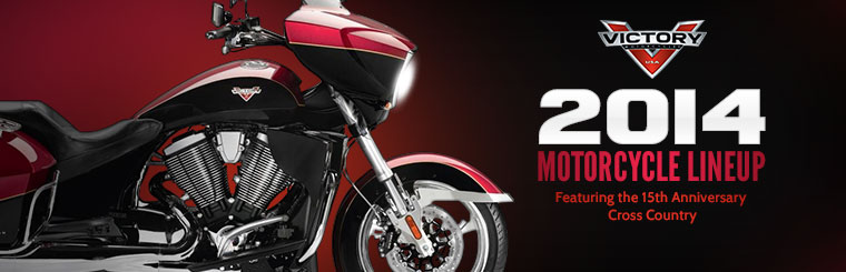 Click here to view the 2014 Victory lineup, featuring the 15th Anniversary Cross Country.