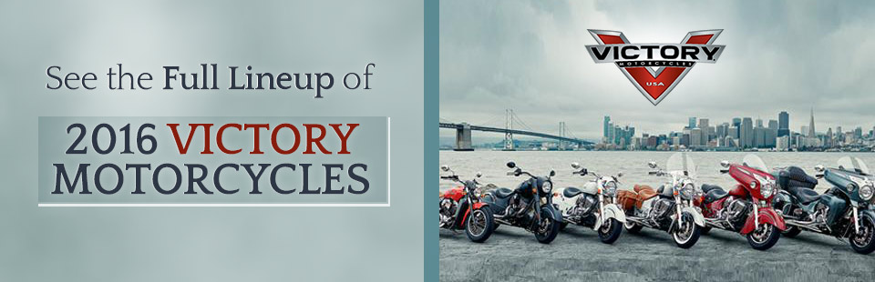 2016 Victory Motorcycles: Click here to view the full lineup.