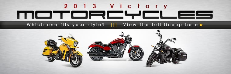 Click here to view the 2013 Victory motorcycles.