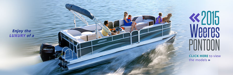 2015 Weeres Pontoons: Click here to view the models.
